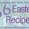 36 Easter Recipes–Create a Quick Easter Menu Here!