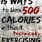 15 Ways to Burn 500 Calories Without Technically Exercising