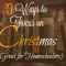 Three Ways to Maintain Your Focus on CHRISTmas {Great for Homeschoolers}