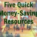 Five Quick Money-Saving Resources