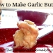 How to Make (amazing) Garlic Butter