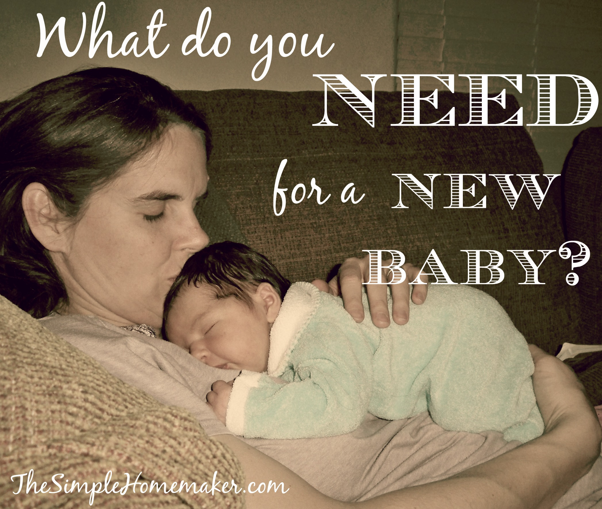 What do you NEED for a new baby...besides the ability to survive on 30-second increments of sleep?