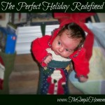 The Perfect Holiday Redefined (www.TheSimpleHomemaker.com)