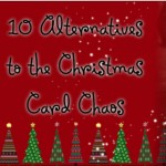 10 Alternatives to Christmas Card Chaos (www.TheSimpleHomemaker.com)
