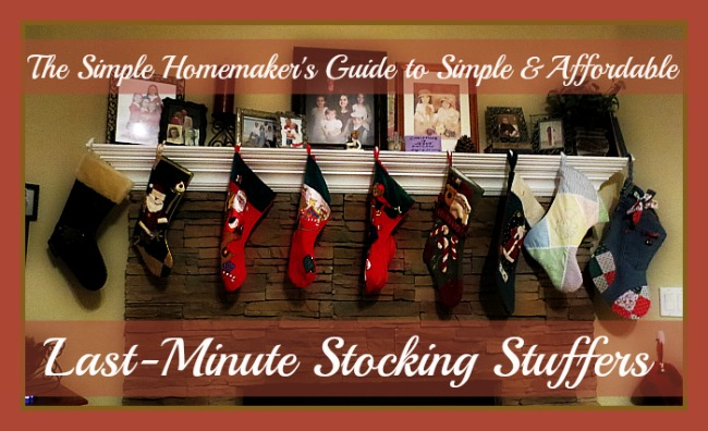 The Simple Homemaker's Guide to Simple and Affordable Last Minute Stocking Stuffers