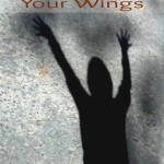 Unfolding Your Wings