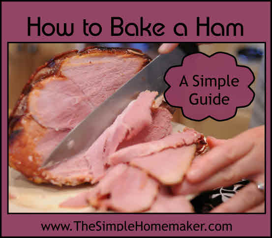 How To Bake A Ham My Simple Recipe And Guide The Simple Homemaker