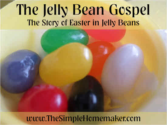 Tell the truths of salvation with jelly beans--you'll definitely have their attention!