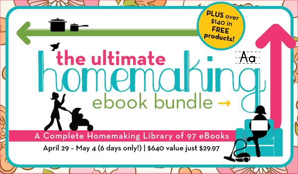 $600 Homemaking E-bundle for $29.97