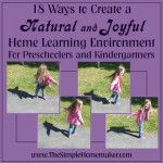 How to Homeschool Preschool and Kindergarten: 18 Tips for Creating a Natural and Joyful Learning Environment