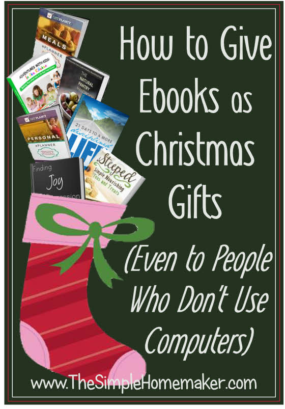 How to Give Ebooks as Christmas Gifts (Even to Someone Who Never Reads Ebooks)