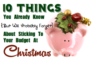 10 Tips for Sticking to Your Budget at Christmas