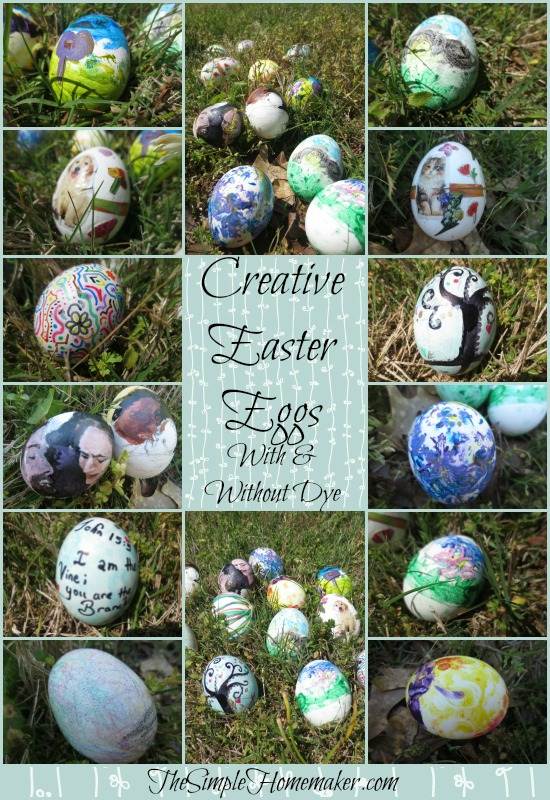 Creative Easter Eggs With or Without Dye --Twice the fun, half the mess!
