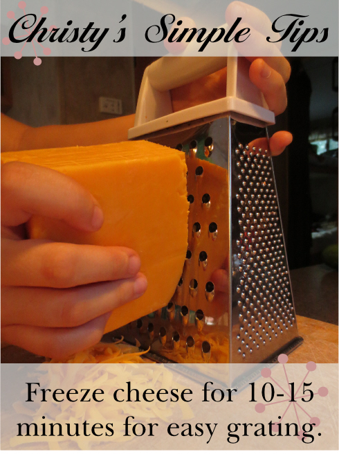 Christy's Simple Tips: Freeze cheese for 10-15 minutes for easy, mess-free grating. Click through for details.