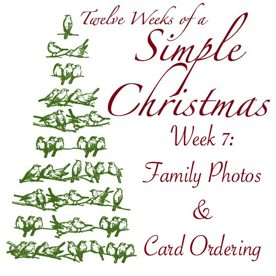 Twelve Weeks of Simple Christmas -- Week 7: Take your family photo and order your cards.