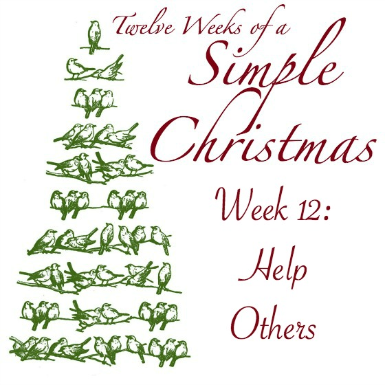 Twelve Weeks of Simple Christmas Week 12: Help Others -- the best mission of them all!