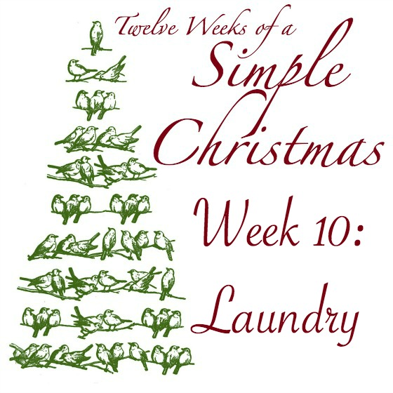 Twelve Weeks of Simple Christmas Week 10: Laundry (Prep clothing,PJs, and linens, and get caught up on household laundry.)