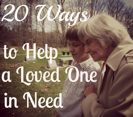 20 Ways to Help a Loved One in Need {Free Printable}