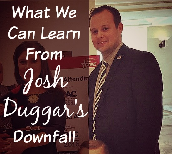 What We Can Learn From Josh Duggar's Downfall