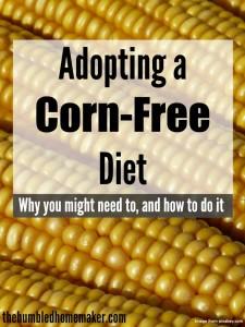 Adopting-a-Corn-Free-Diet-TheHumbledHomemaker.com_