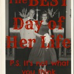 The Best Day of Her Life -- It's not what you think.