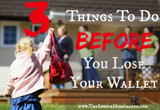 3 Things To Do Before You Lose Your Wallet...Just In Case
