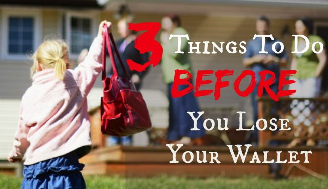 3 Things to Do Before You Lose Your Wallet
