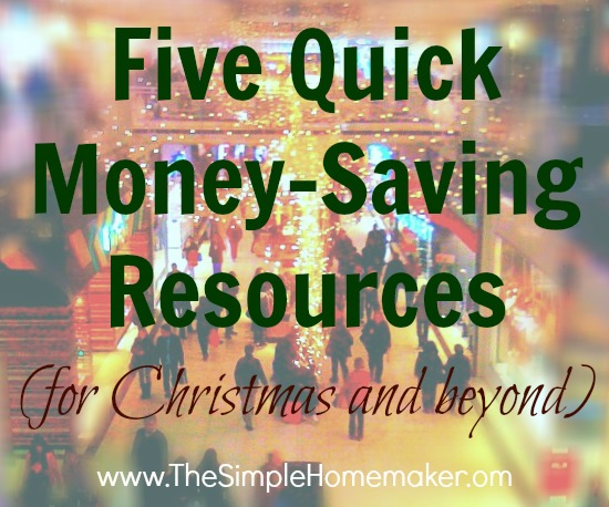 Five Quick Money-Saving Resources (for Christmas and beyond)
