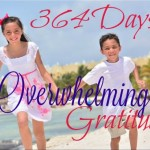 364 Days to Overwhelming Gratitude