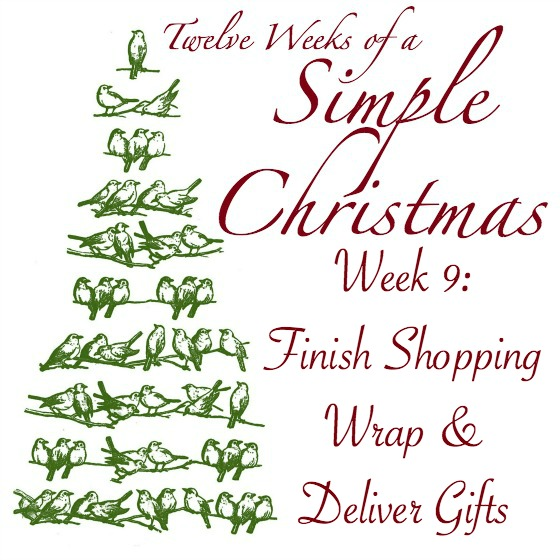 Twelve Weeks of a Simple Christmas -- Week 9: Finish Shopping. Wrap & Deliver Gifts.