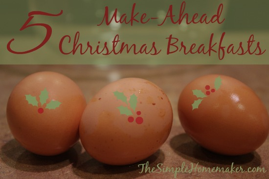 5 Make-Ahead Christmas Morning Breakfasts -- Make it a tradition!