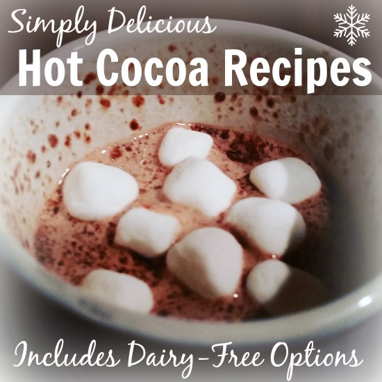 Simply Delicious Hot Cocoa Recipes with Dairy-Free Alternatives