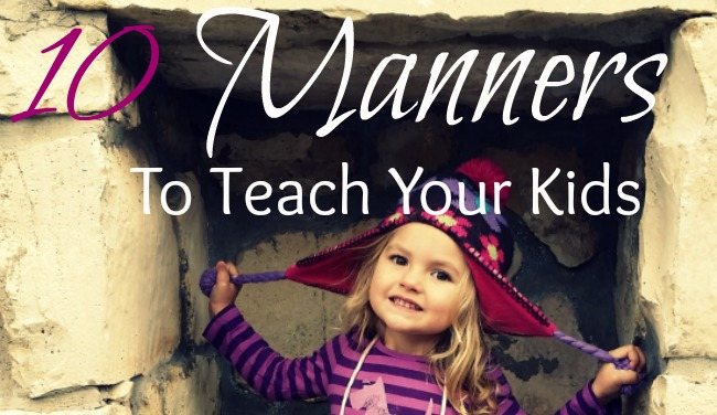 Ten Simple Manners to Teach Your Children